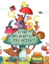 Le pré des bébêtes pas bêtes / Virginie Hanna, Amandine Piu | Hanna, Virginie. Auteur