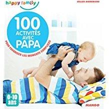 100 activités avec papa : pour favoriser les moments complices : 0-10 ans / Gilles Diederichs | Diederichs, Gilles. Auteur