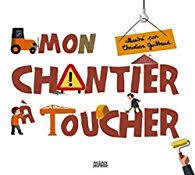 "LIVRE "" MON CHANTIER A TOUCHER ""  "