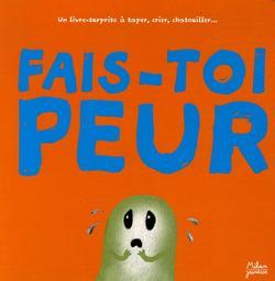 Fais-toi peur : un livre-surprise à taper, crier, chatouiller / [illustré par Christian Guibbaud] | Guibbaud, Christian (1962-....). Illustrateur