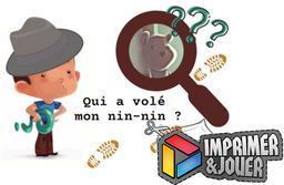 Qui a volé mon nin-nin ? : Print & Play | Nathalie GRANDCOLAS. Auteur